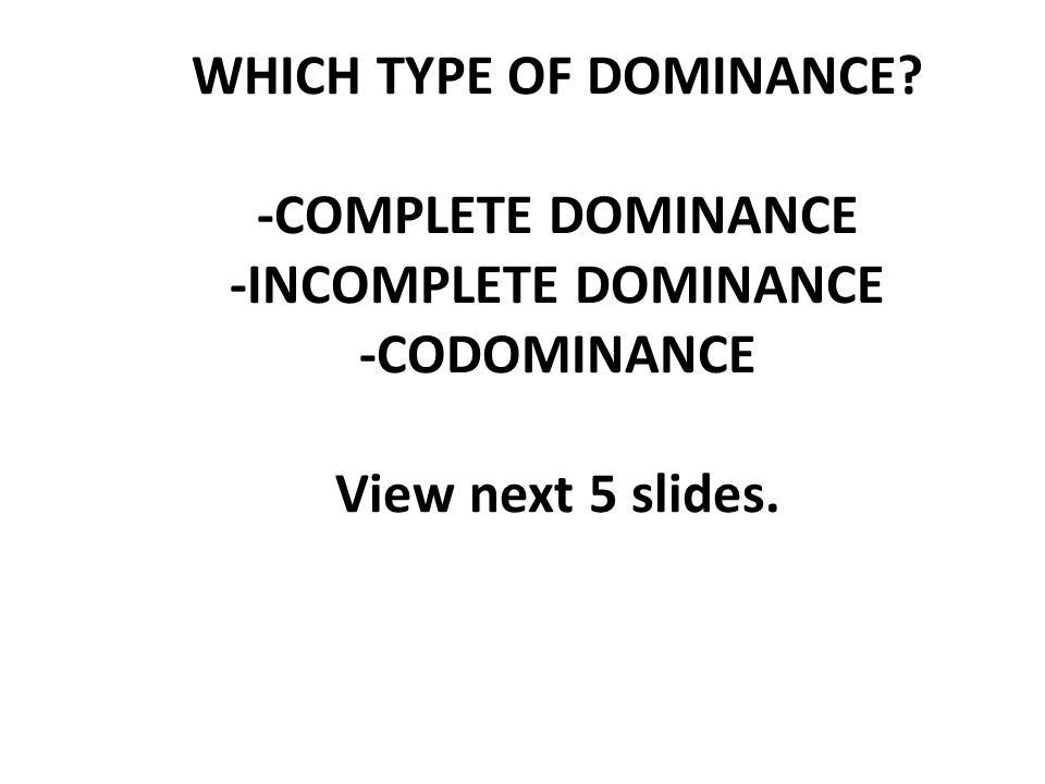 WHICH TYPE OF DOMINANCE