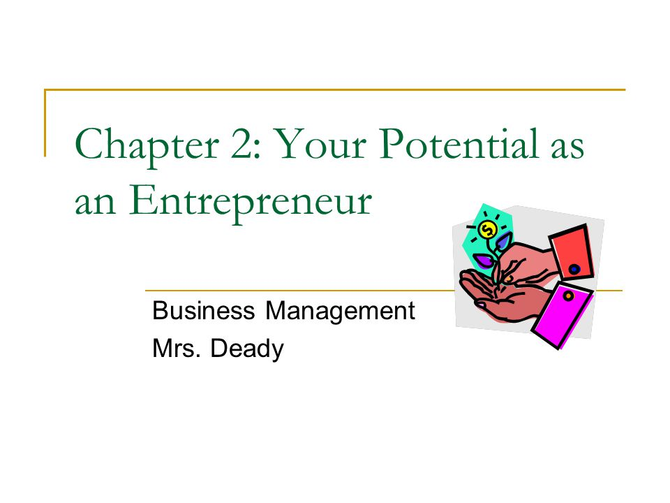 Chapter 2: Your Potential as an Entrepreneur