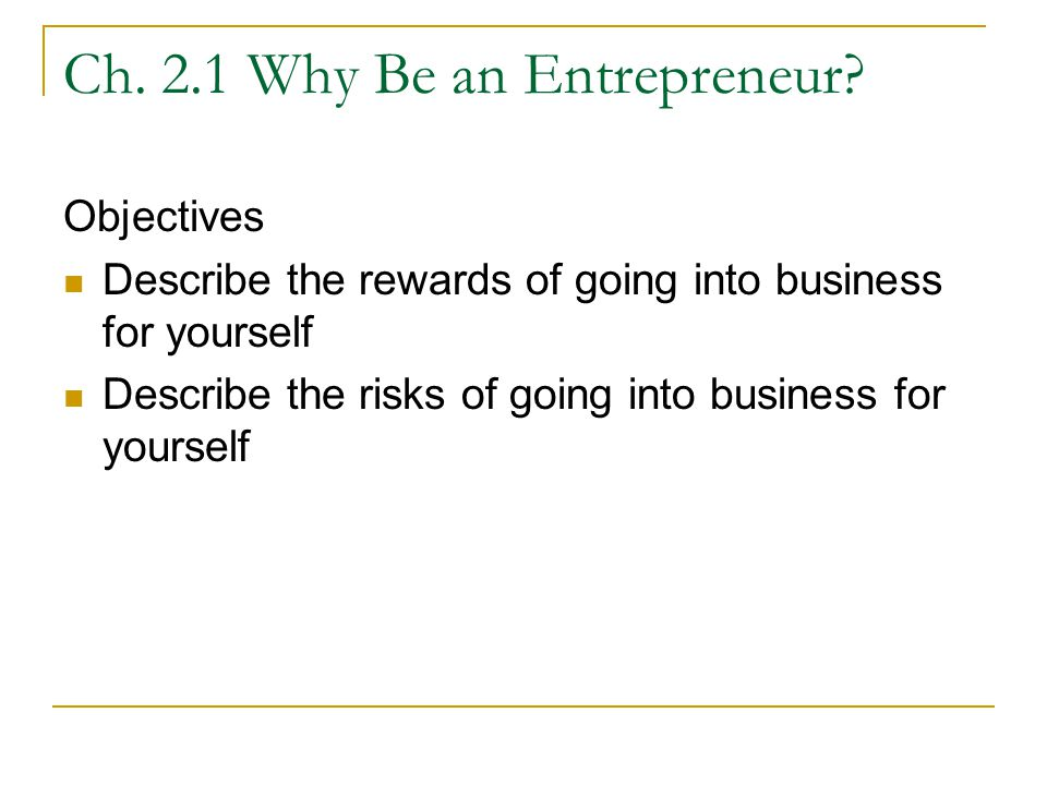 Ch. 2.1 Why Be an Entrepreneur