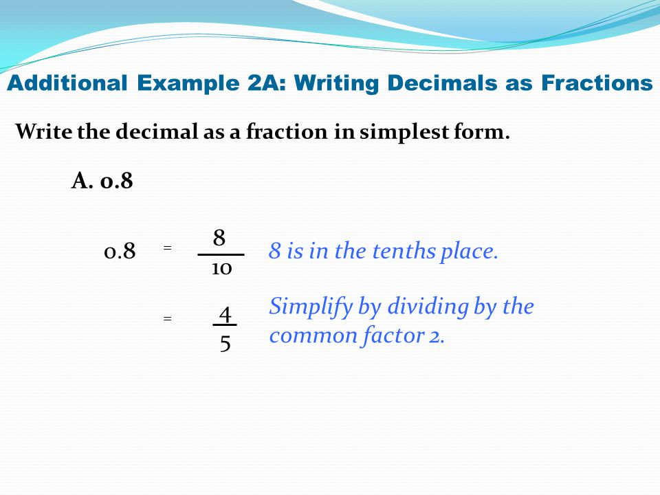 Simplify by dividing by the common factor 2. 4 5