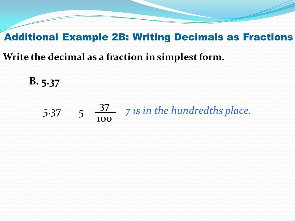 write the fraction as a decimal Free 4th grade worksheets on converting fractions to/from decimals also addition , subtraction, place value, multiplication, division, rounding, fractions, decimals and much more no advertisements and no login required.