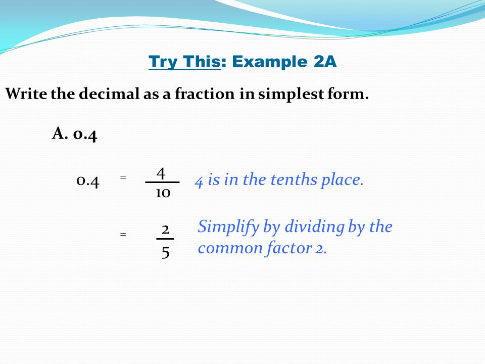 Simplify by dividing by the common factor 2.