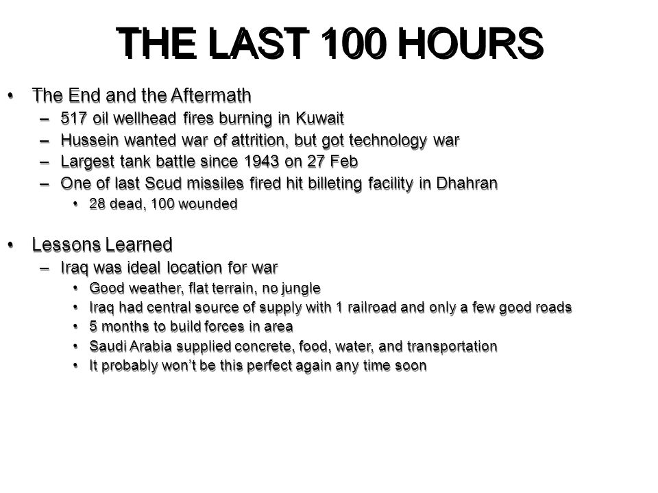 THE LAST 100 HOURS The End and the Aftermath Lessons Learned