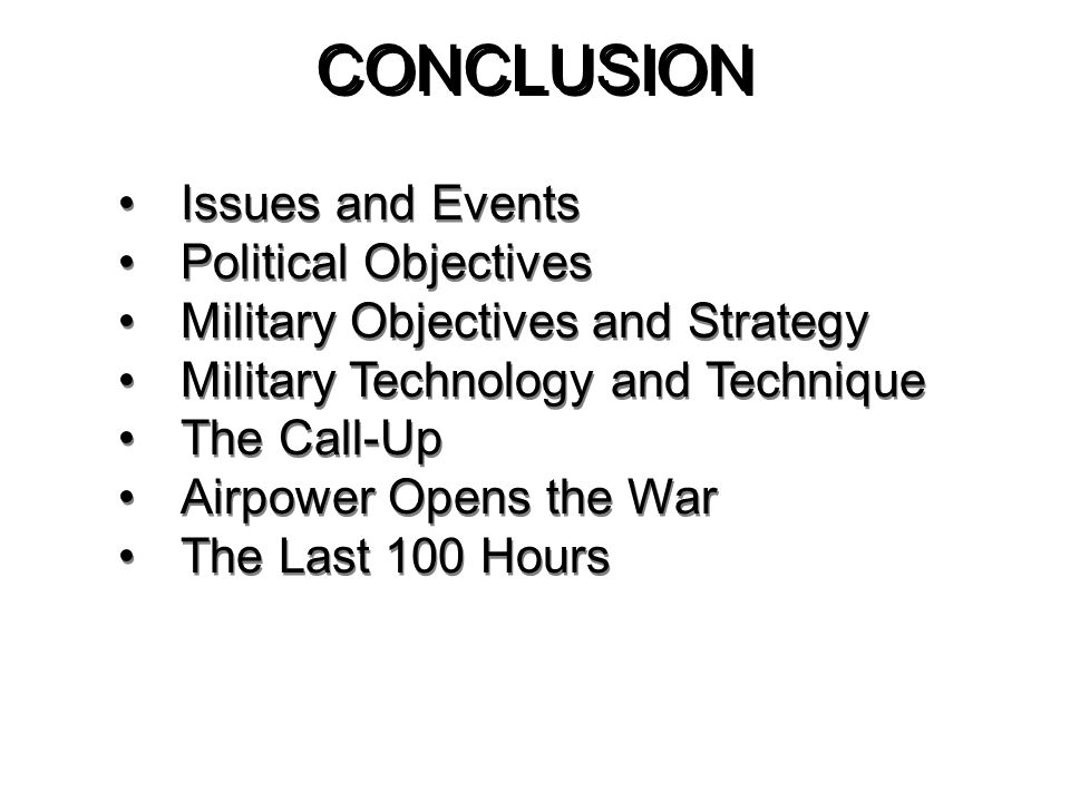 CONCLUSION Issues and Events Political Objectives