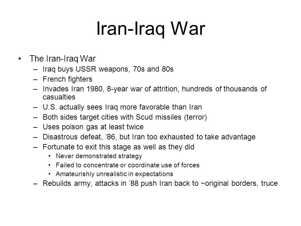 Iran-Iraq War The Iran-Iraq War Iraq buys USSR weapons, 70s and 80s