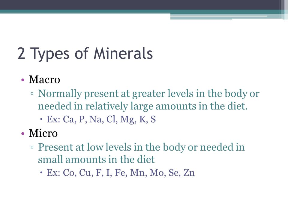 2 Types of Minerals Macro Micro