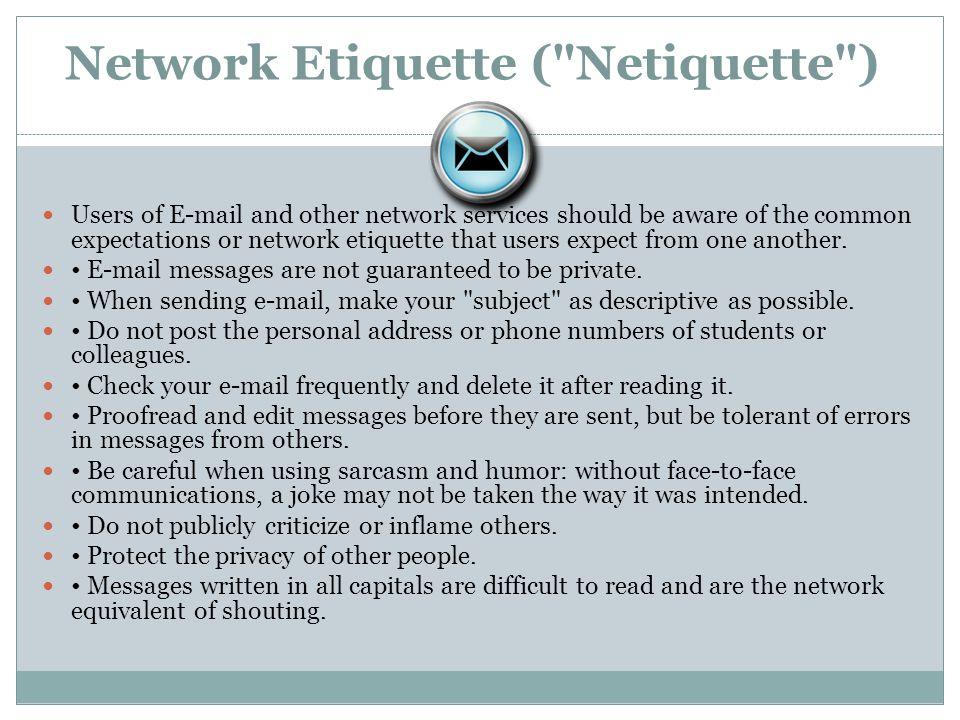 Network Etiquette ( Netiquette )
