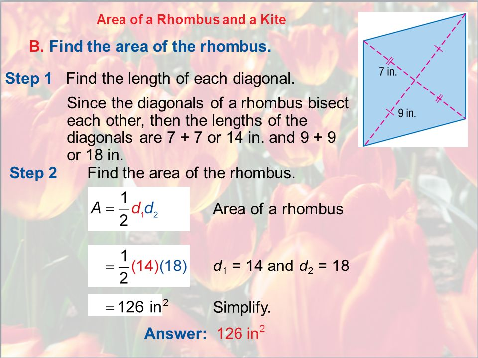 B. Find the area of the rhombus.