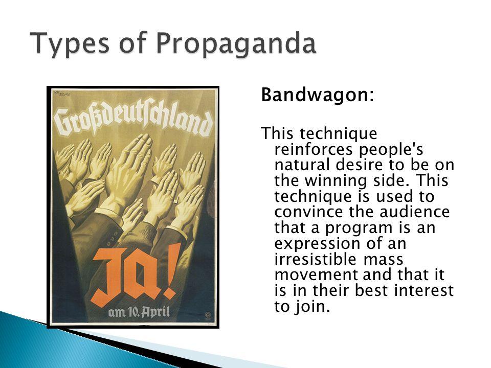 Types of Propaganda Bandwagon:
