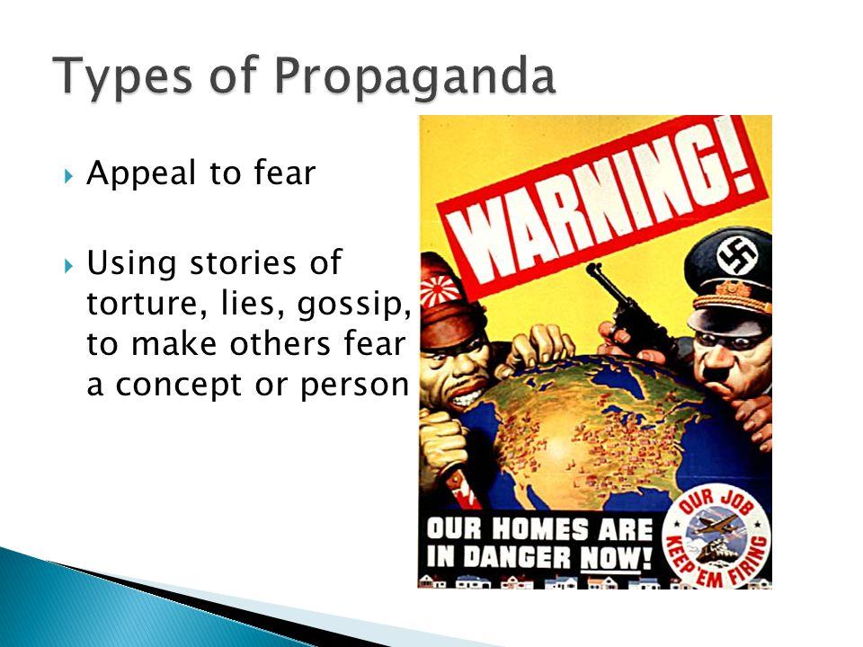 Types of Propaganda Appeal to fear