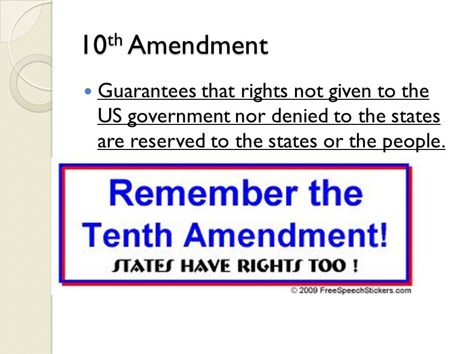 10th Amendment Guarantees that rights not given to the US government nor denied to the states are reserved to the states or the people.