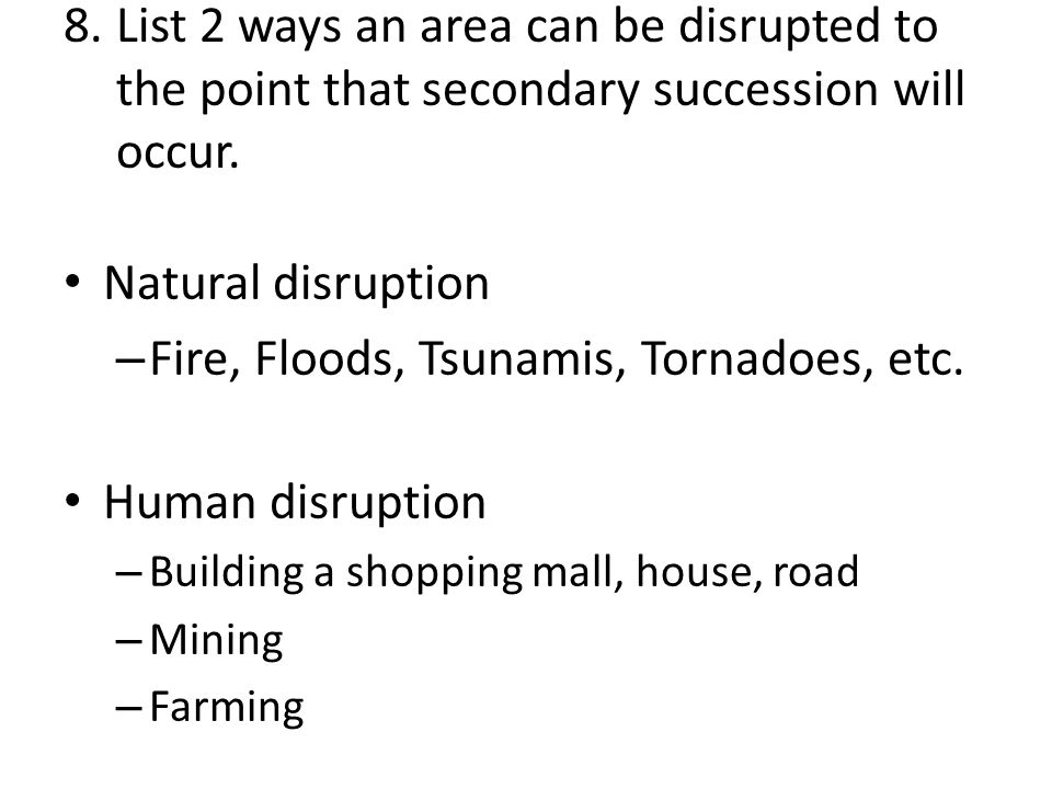 Fire, Floods, Tsunamis, Tornadoes, etc. Human disruption