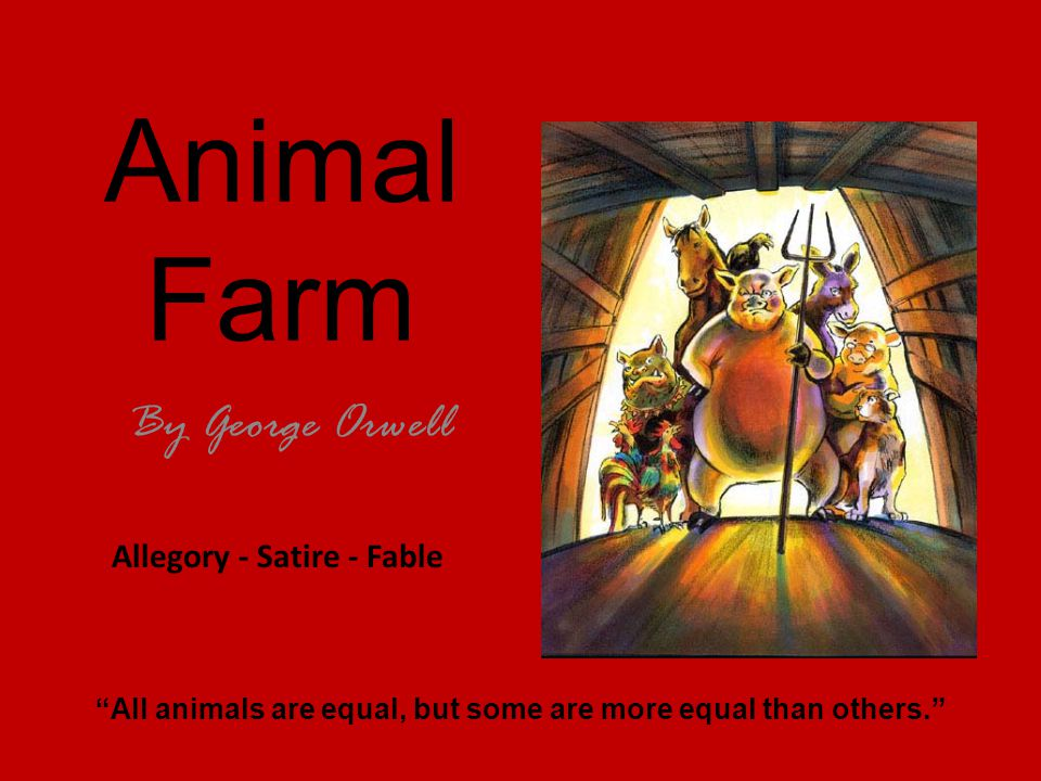 the political fables in george orwells animal farm Read the full-text online edition of george orwell's animal farm a fusion of satirical political pamphlet and beast fable orwell, george, 1903-1950 animal farm.