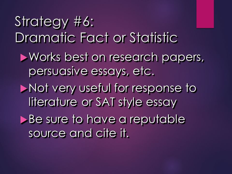 Strategy #6: Dramatic Fact or Statistic