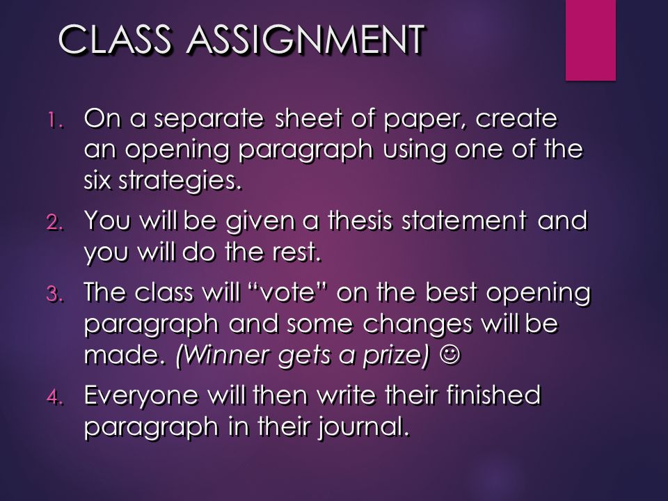 CLASS ASSIGNMENT On a separate sheet of paper, create an opening paragraph using one of the six strategies.