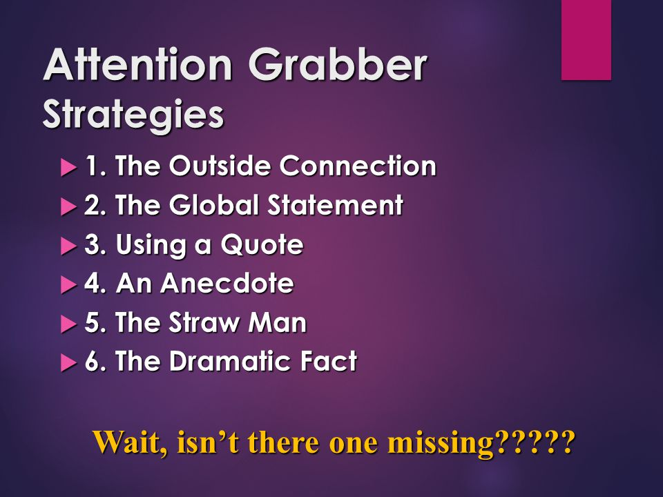 Attention Grabber Strategies