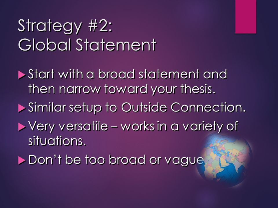 Strategy #2: Global Statement