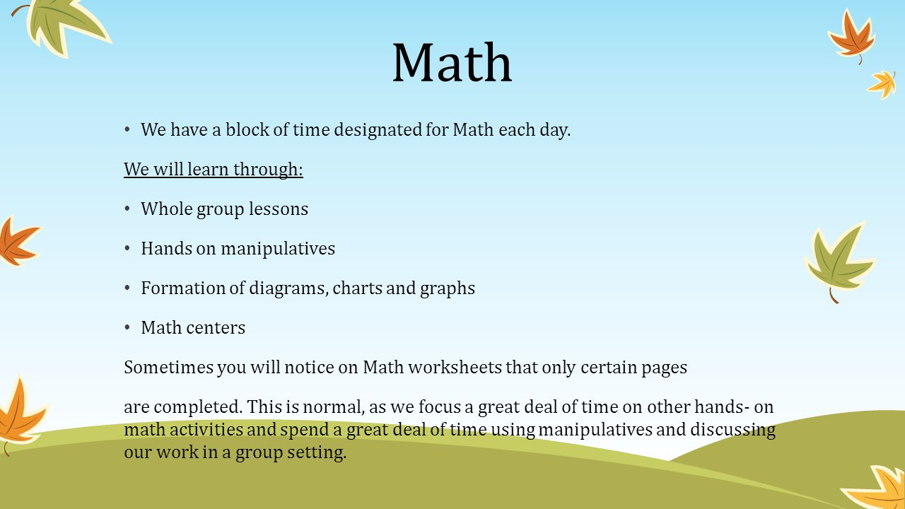 Math We have a block of time designated for Math each day.
