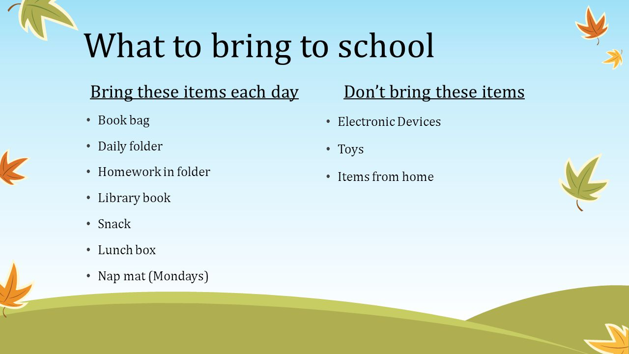 What to bring to school Bring these items each day