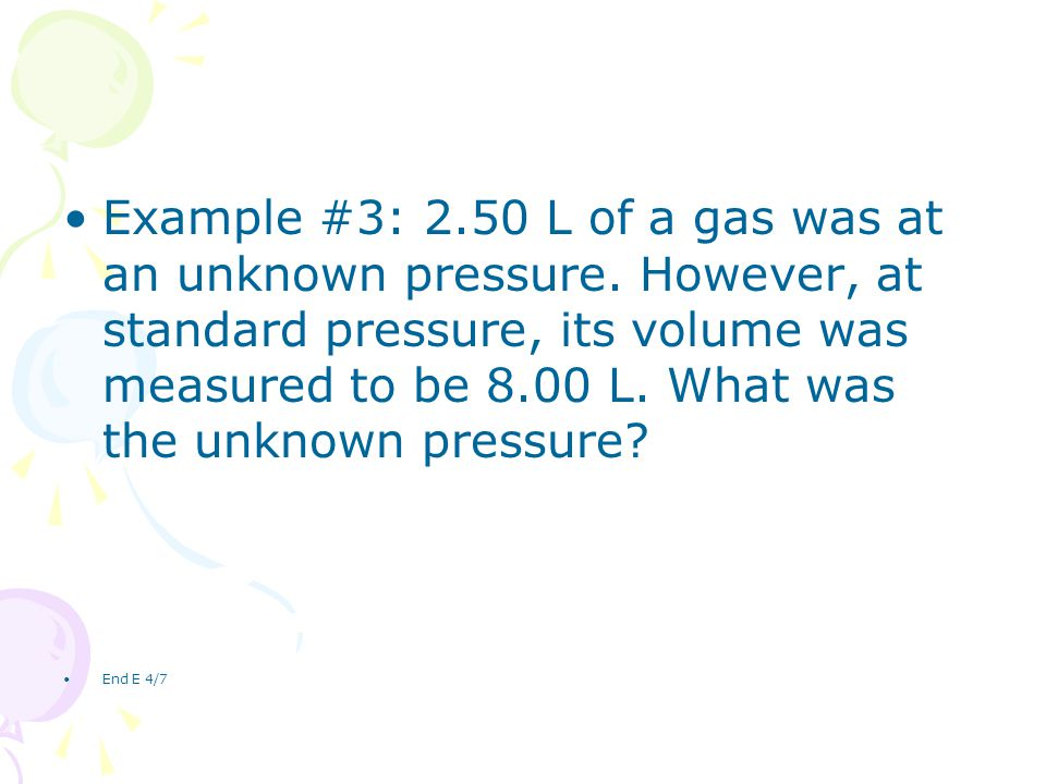 Example #3: 2. 50 L of a gas was at an unknown pressure