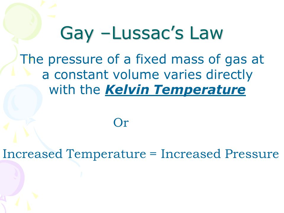Increased Temperature = Increased Pressure