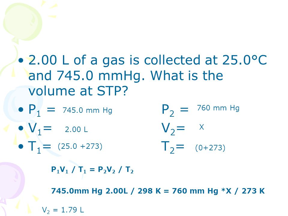 2. 00 L of a gas is collected at 25. 0°C and 745. 0 mmHg