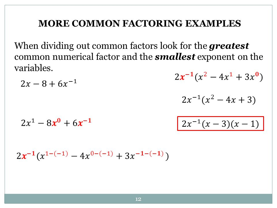 MORE COMMON FACTORING EXAMPLES