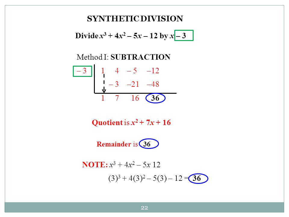 SYNTHETIC DIVISION Divide x3 + 4x2 – 5x – 12 by x – 3