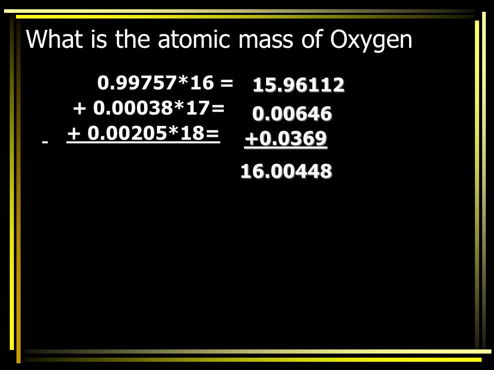 What is the atomic mass of Oxygen