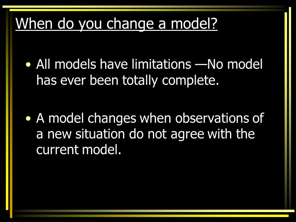 When do you change a model