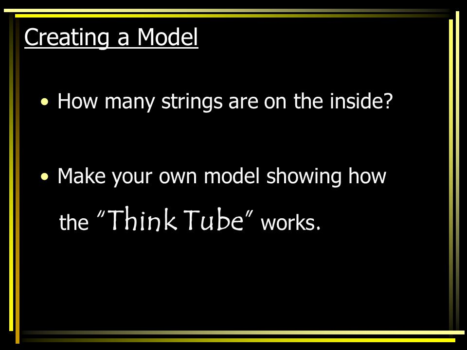 Creating a Model How many strings are on the inside