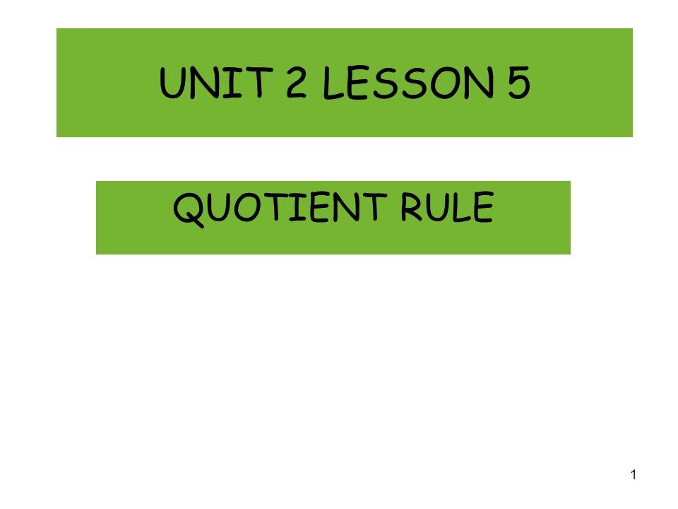U2 L5 Quotient Rule QUOTIENT RULE