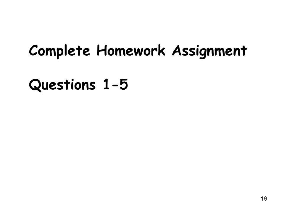 Complete Homework Assignment