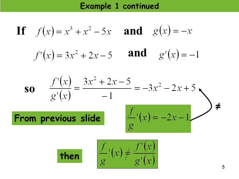 If and and so ≠ From previous slide then Example 1 continued