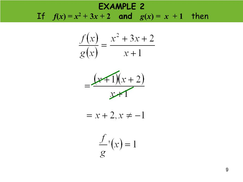 If f(x) = x2 + 3x + 2 and g(x) = x + 1 then