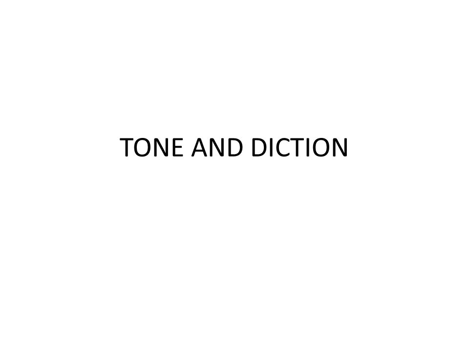 TONE AND DICTION