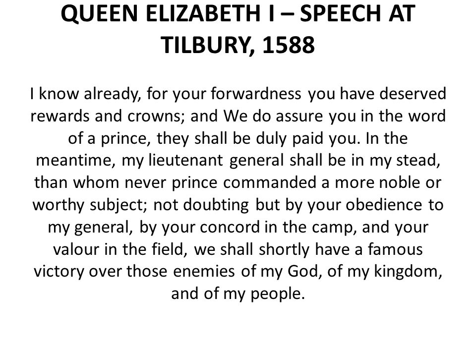 QUEEN ELIZABETH I – SPEECH AT TILBURY, 1588