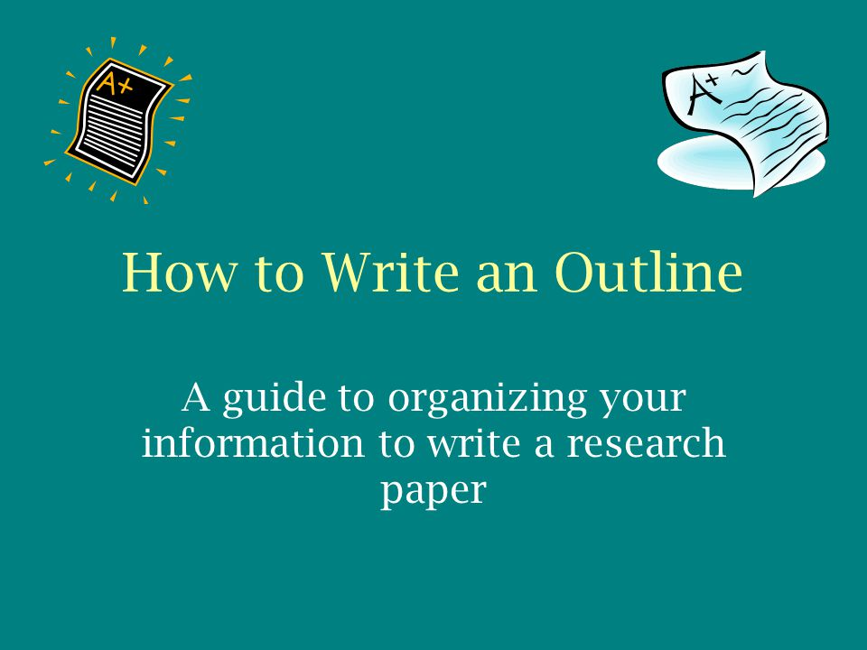 A Guide To Organizing Your Information To Write A Research Paper