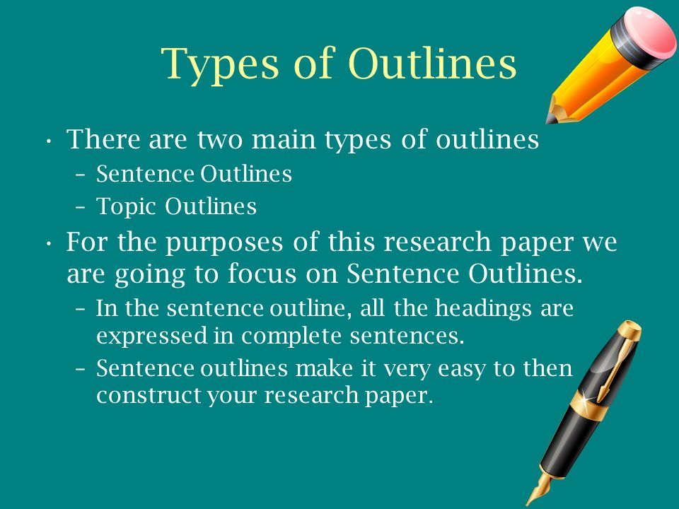 types of outline in a research paper Creating an outline, either a formal or an informal one, helps you organize your  research and  if you prefer writing papers without an outline, try an experiment   many high school classes do not prepare students for large university classes.