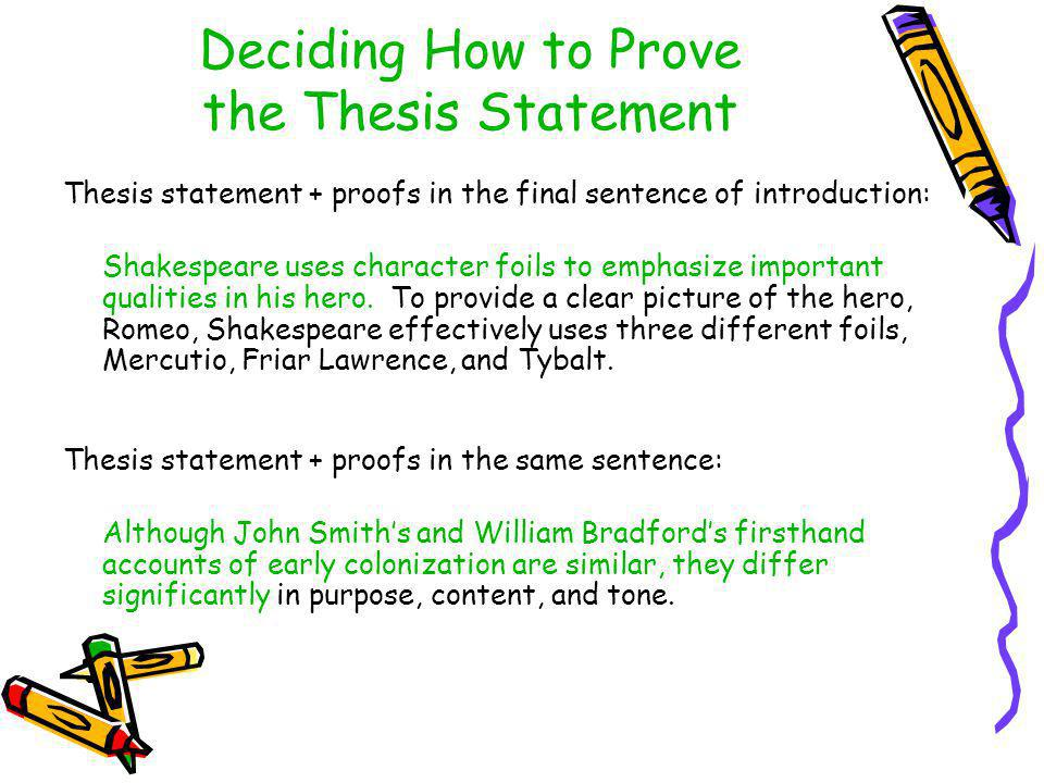 Deciding How to Prove the Thesis Statement