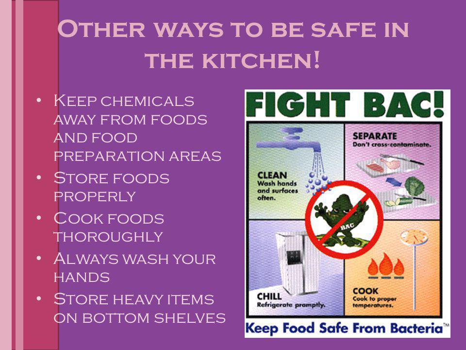 Other ways to be safe in the kitchen!