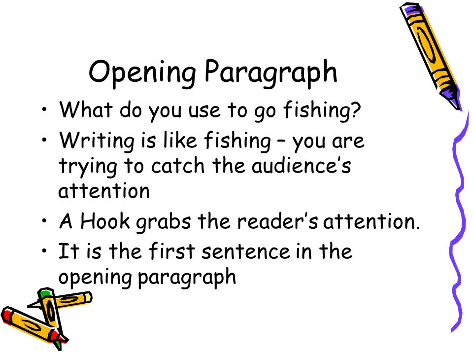 Opening Paragraph What do you use to go fishing