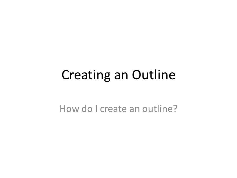 How do I create an outline