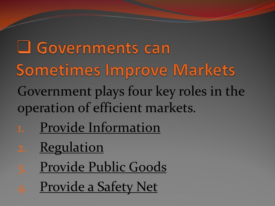 Governments can Sometimes Improve Markets