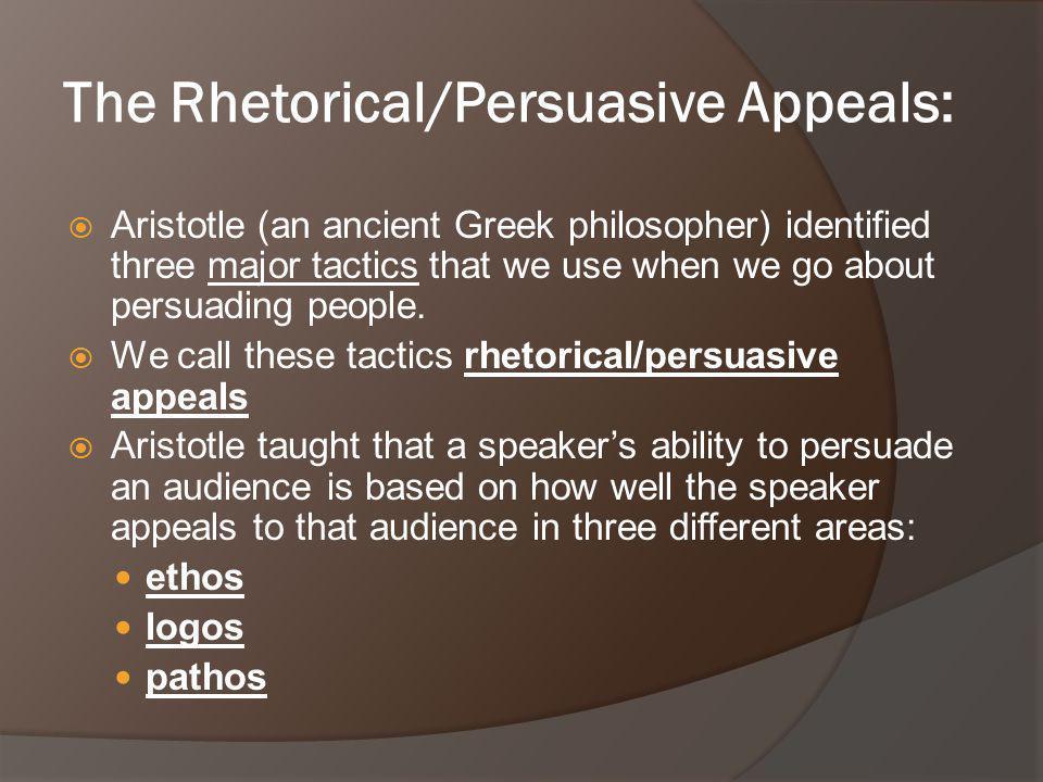 The Rhetorical/Persuasive Appeals: