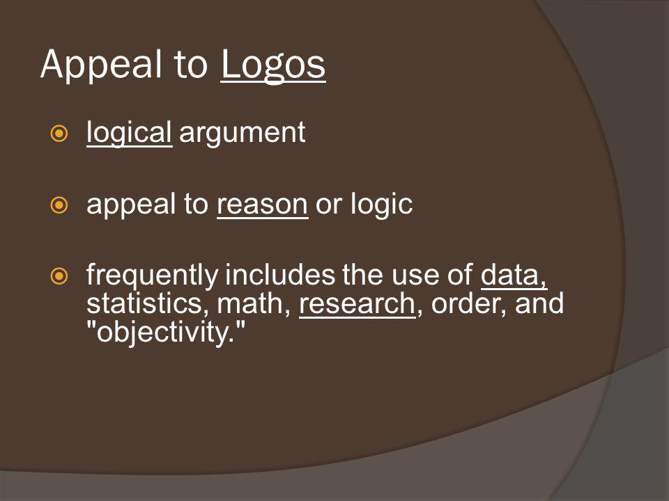 Appeal to Logos logical argument appeal to reason or logic