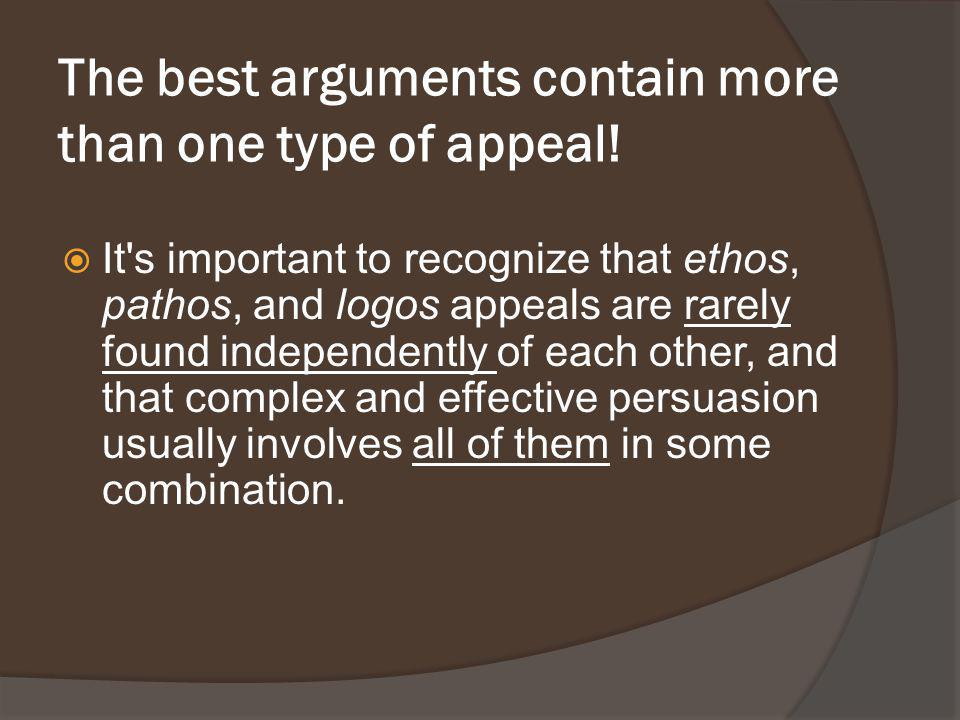 The best arguments contain more than one type of appeal!