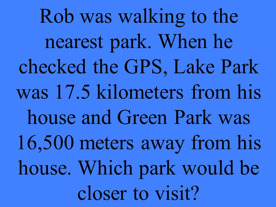 Rob was walking to the nearest park