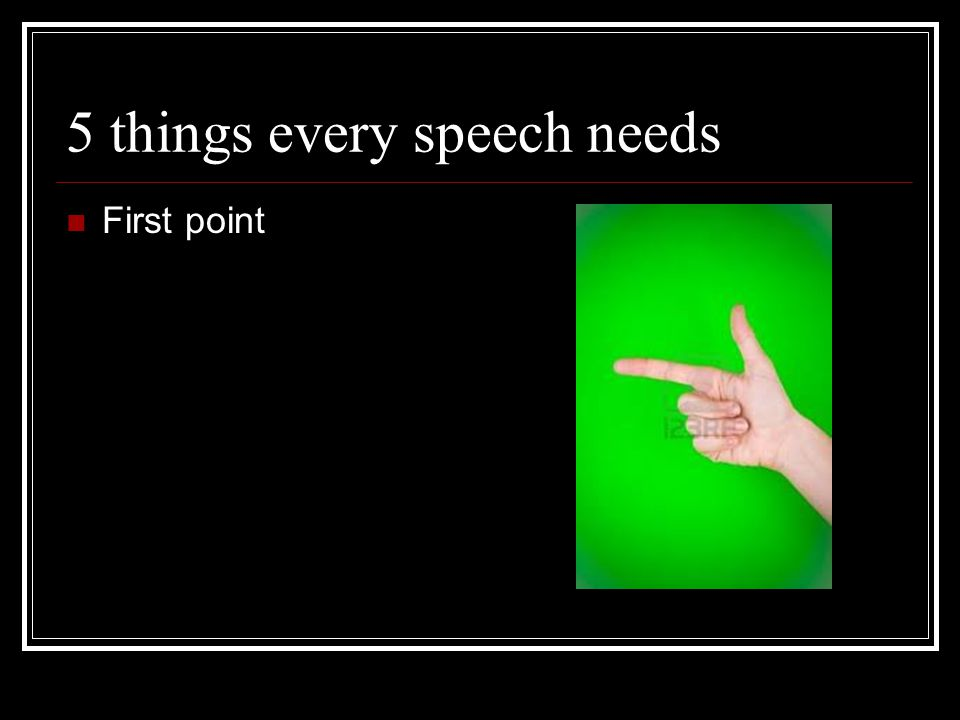 5 things every speech needs