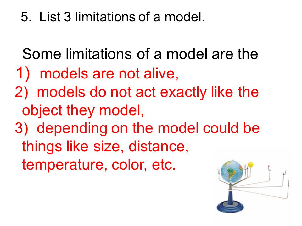 1) models are not alive, Some limitations of a model are the